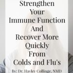 How To Strengthen Your Immune Function And Recover More Quickly From Colds And Flus