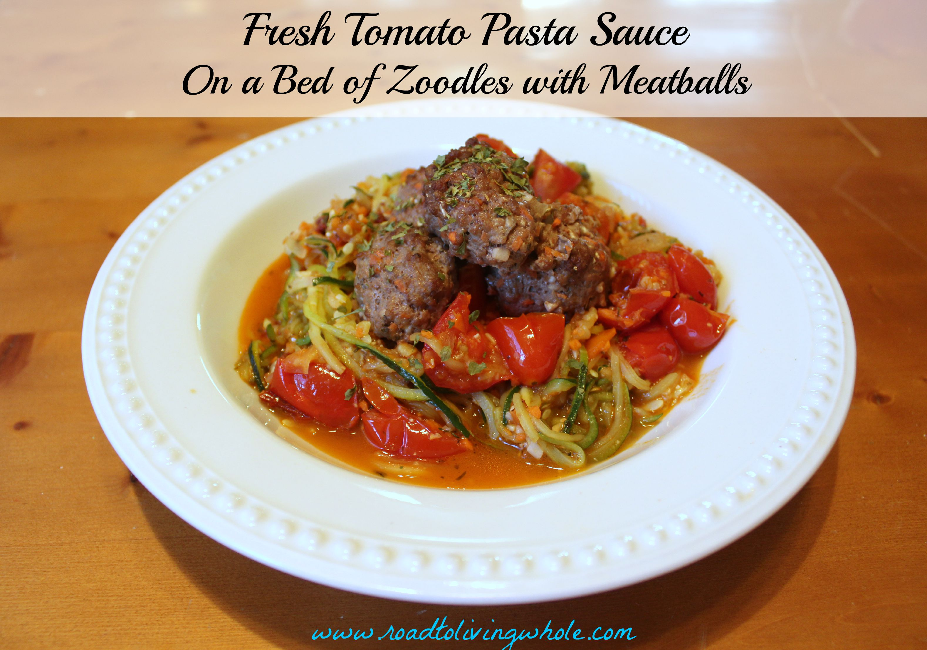 fresh tomato pasta sauce with zoodles and meatballs