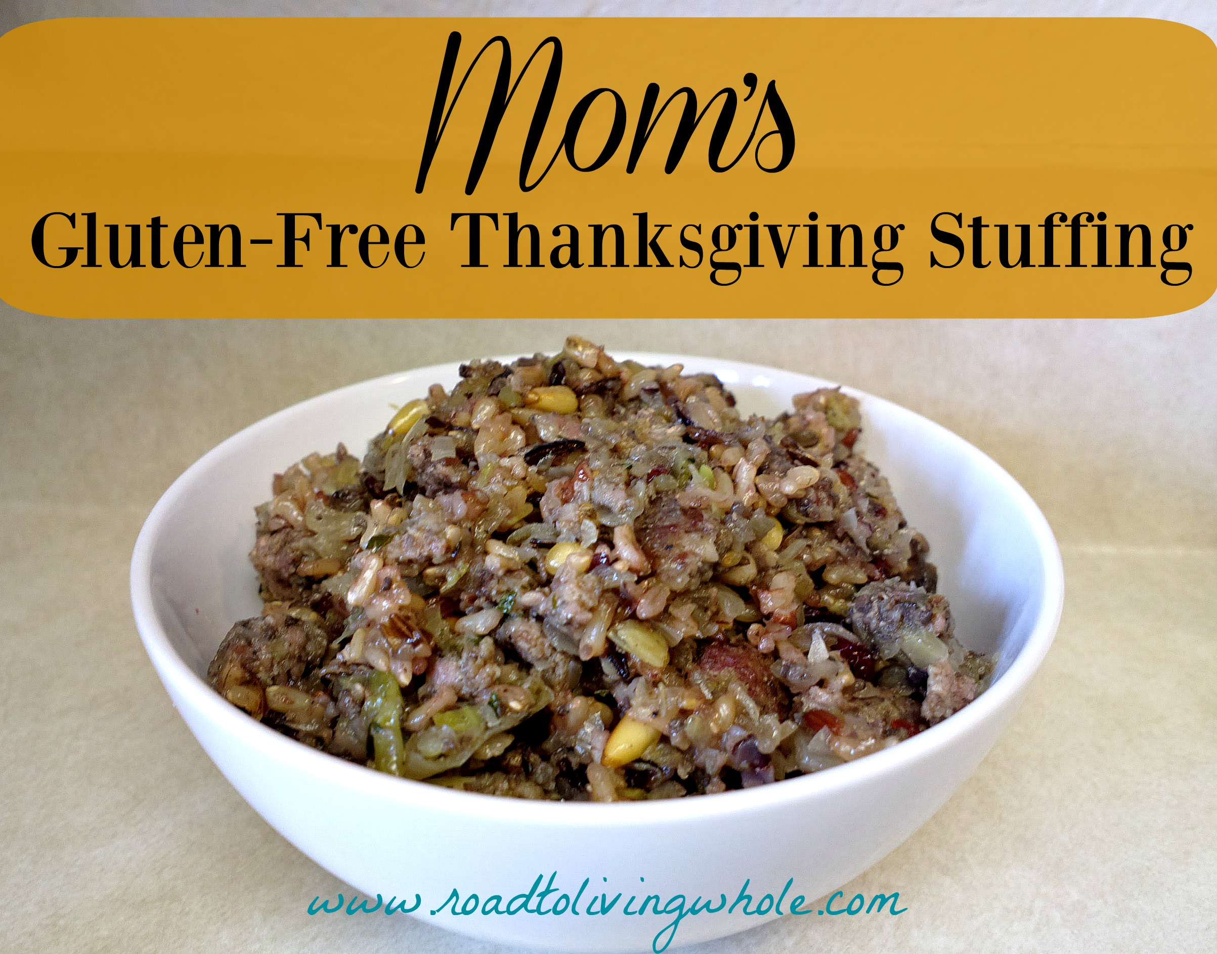 Mom's Gluten Free Thanksgiving Stuffing - Road to Living Whole