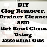 DIY Clog Remover, Drain Cleaner, and Toilet Bowl Cleaner Using Essential Oils