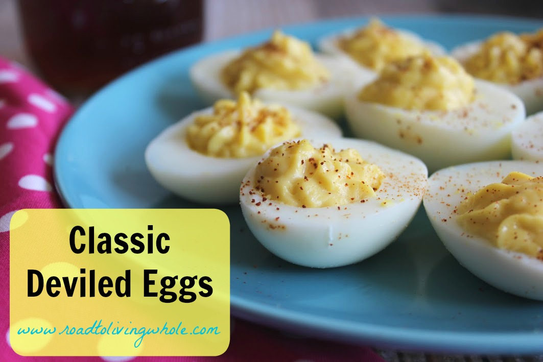 Classic Deviled Eggs - Road to Living Whole