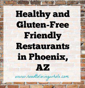 healthy and gluten free restaurants in phoenix arizona