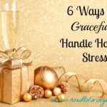 6 Ways To Gracefully Handle Holiday Stress