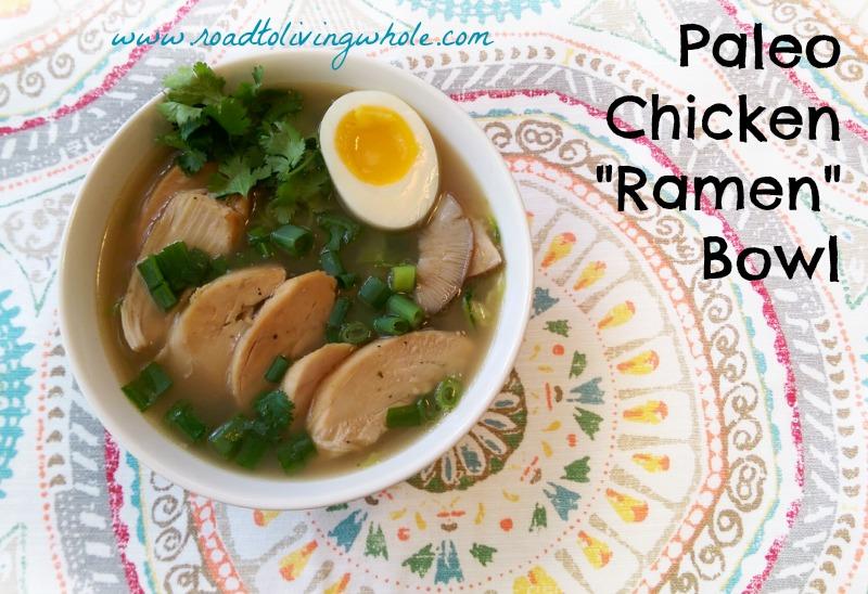 paleo chicken ramen bowl gluten free grain free