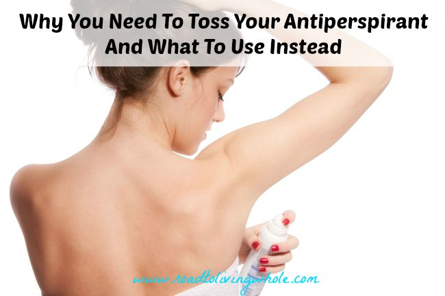 why to toss your antiperspirant