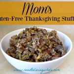 Mom's Gluten Free Thanksgiving Stuffing