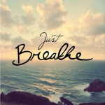 Meditation Series Part 1: Just Breathe…
