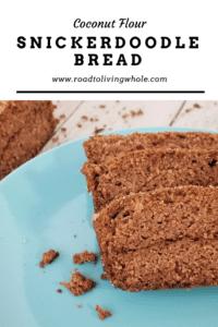 Coconut Flour Snickerdoodle Bread
