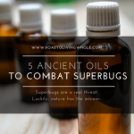 5 Ancients Oils That Might Be Used To Combat Superbugs [INFOGRAPHIC]