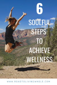 6 soulful steps to achieve wellness