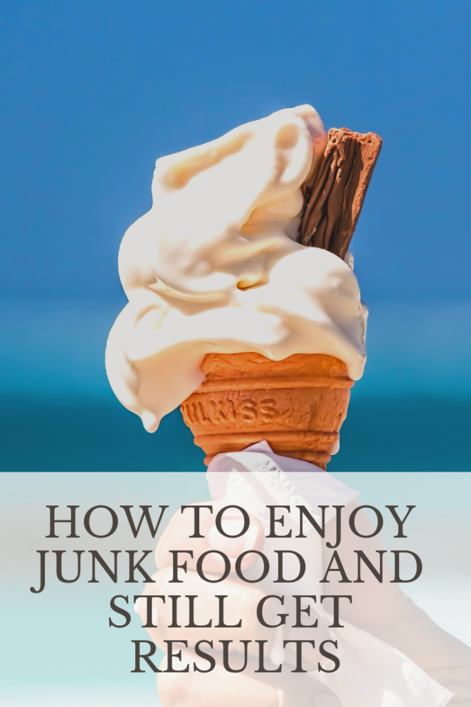 How To Introduce Junk Food To Your Diet And Still Get Results