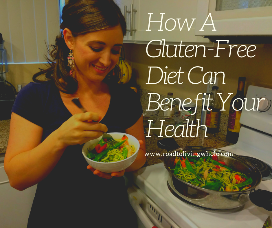 How a Gluten-Free Diet Can Benefit Your Health