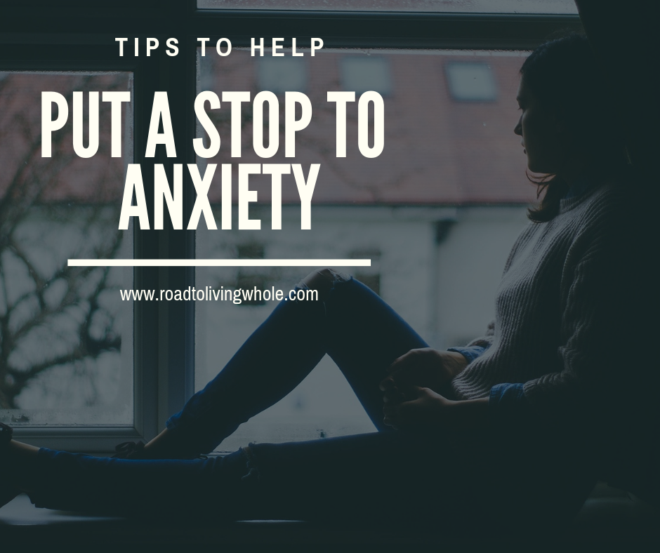Put A Stop To Anxiety: The Tips To Help You Do It