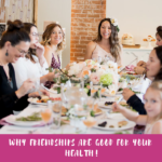 Why Friendships Are Good For Your Health