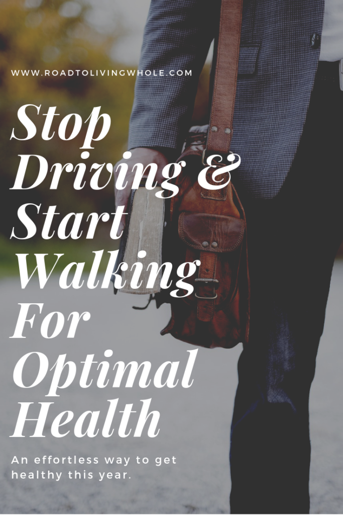 Drive less and walk more for a easy way to get healthy