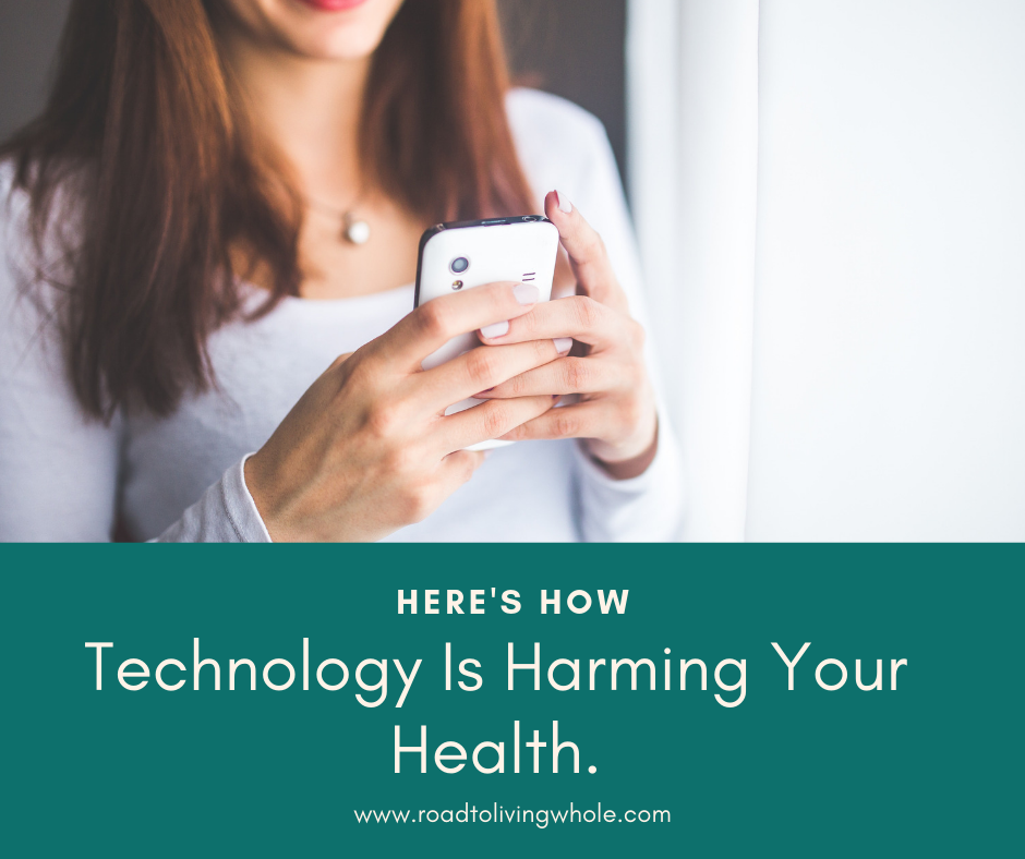 Technology Is Harming Your Health. Here's How