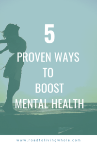 5 Proven Ways to Give Your Mental Health a Boost