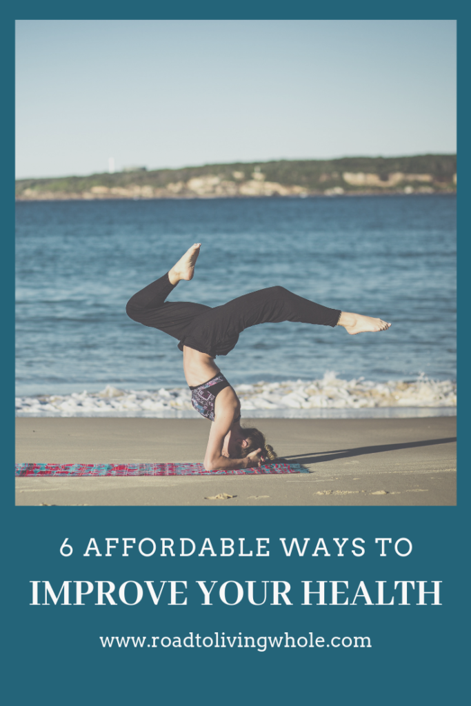 6 Affordable Ways To Improve Your Health