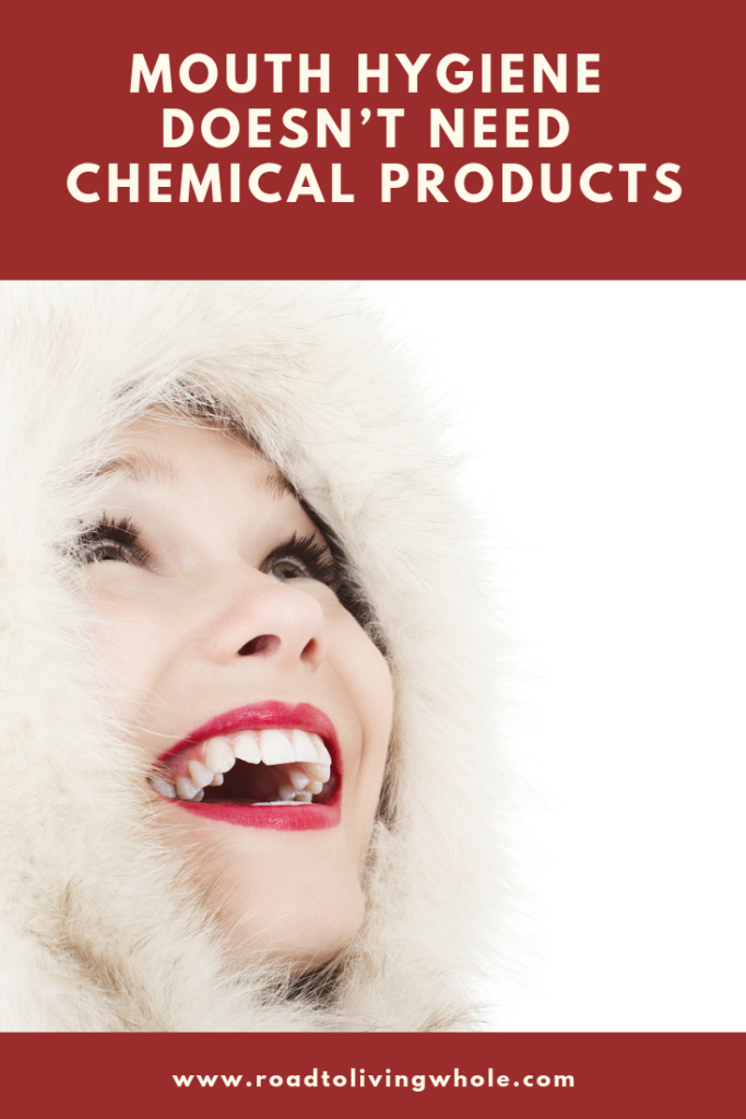 Mouth Hygiene Doesn't Need Chemical Products