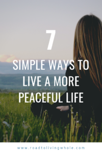 7 Simple Ways to Live a More Peaceful Life