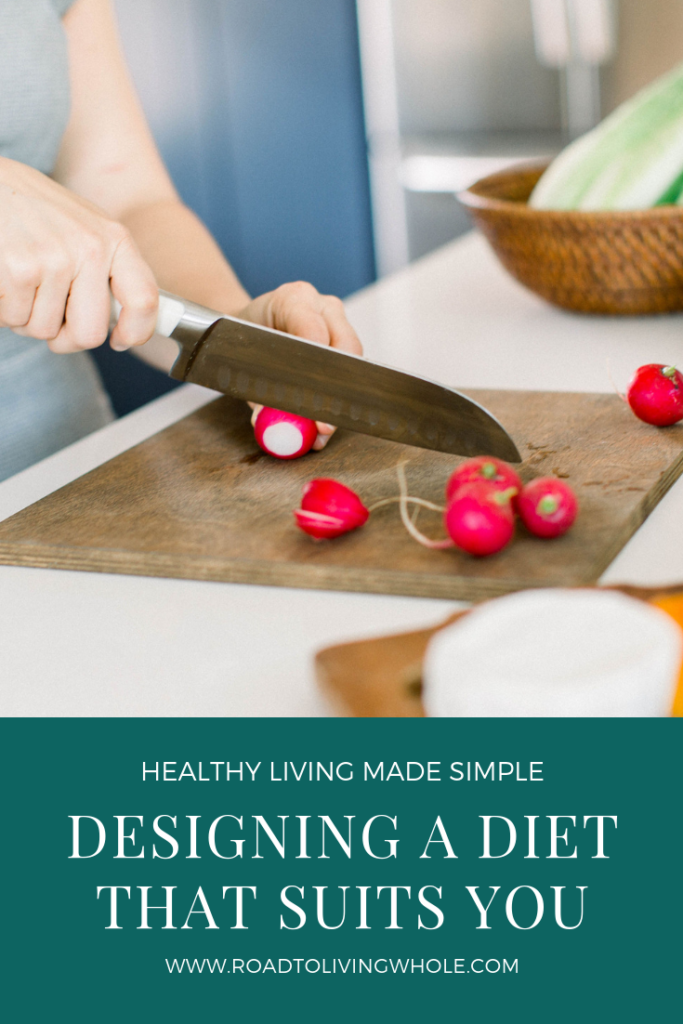Designing A Diet That Suits You