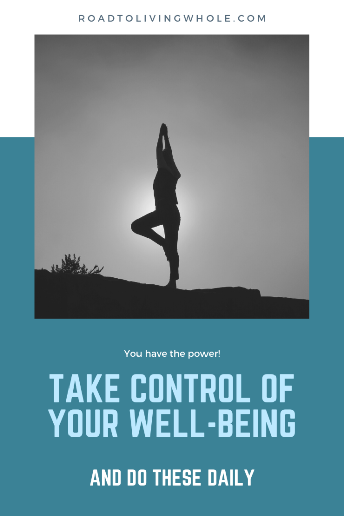 Take Control Of Your Wellbeing: Do These Things Daily