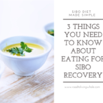 3 things you need to know about eating for sibo