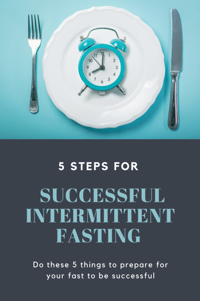 5 Steps For a Successful Intermittent Fast When Doing it for the First Time