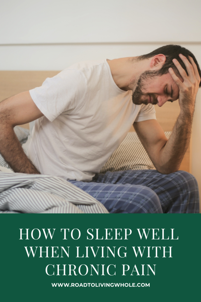 How to Sleep Well When Living with Chronic Pain