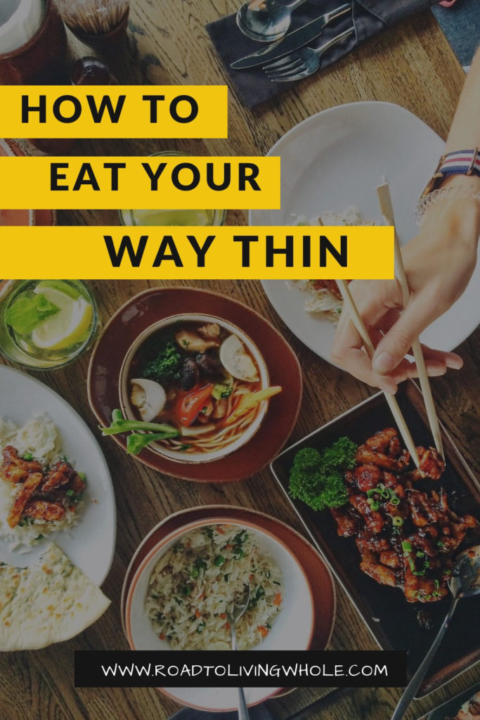 Eat your way thin