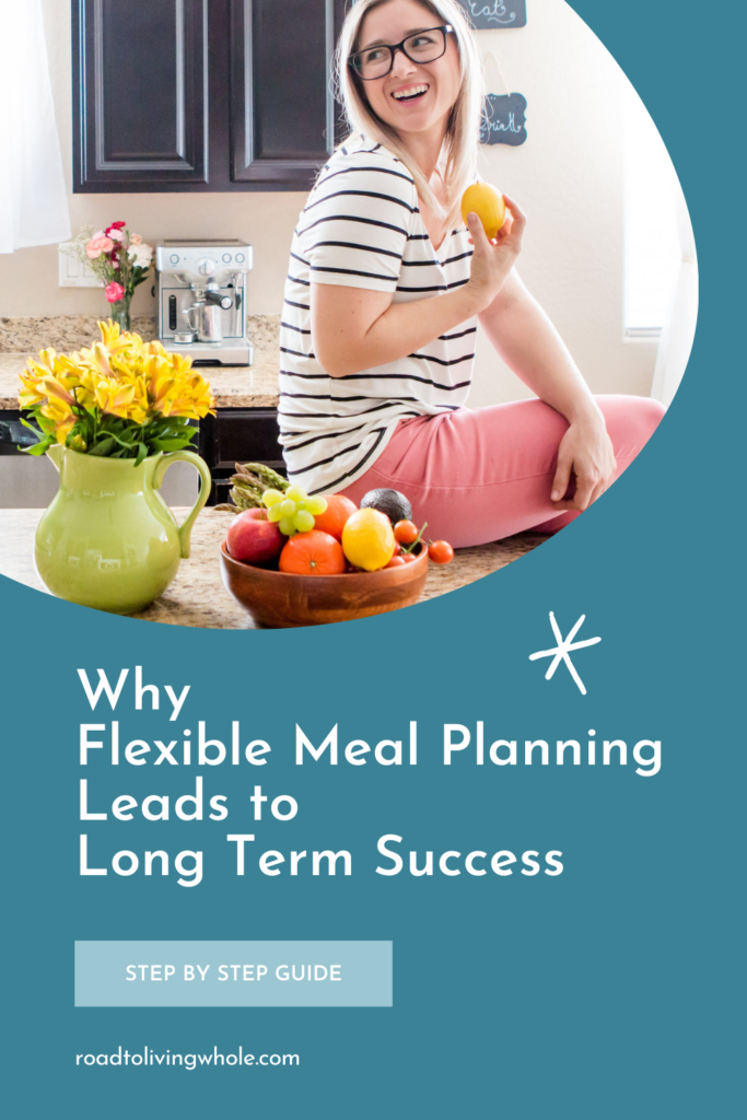 Why flexible meal planning leads to long term success