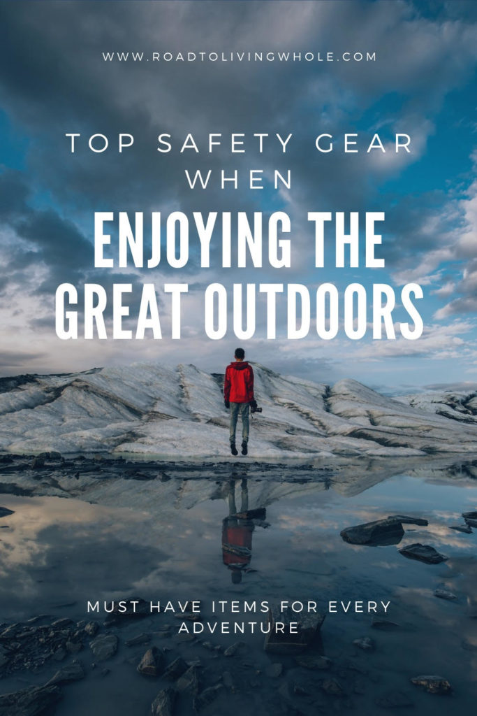 top safety gear for enjoying the great outdoors