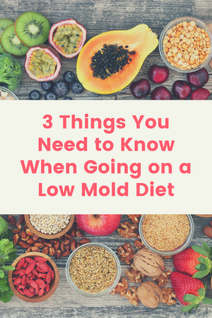 3 Things You Need to Know When Going on a Low Mold Diet