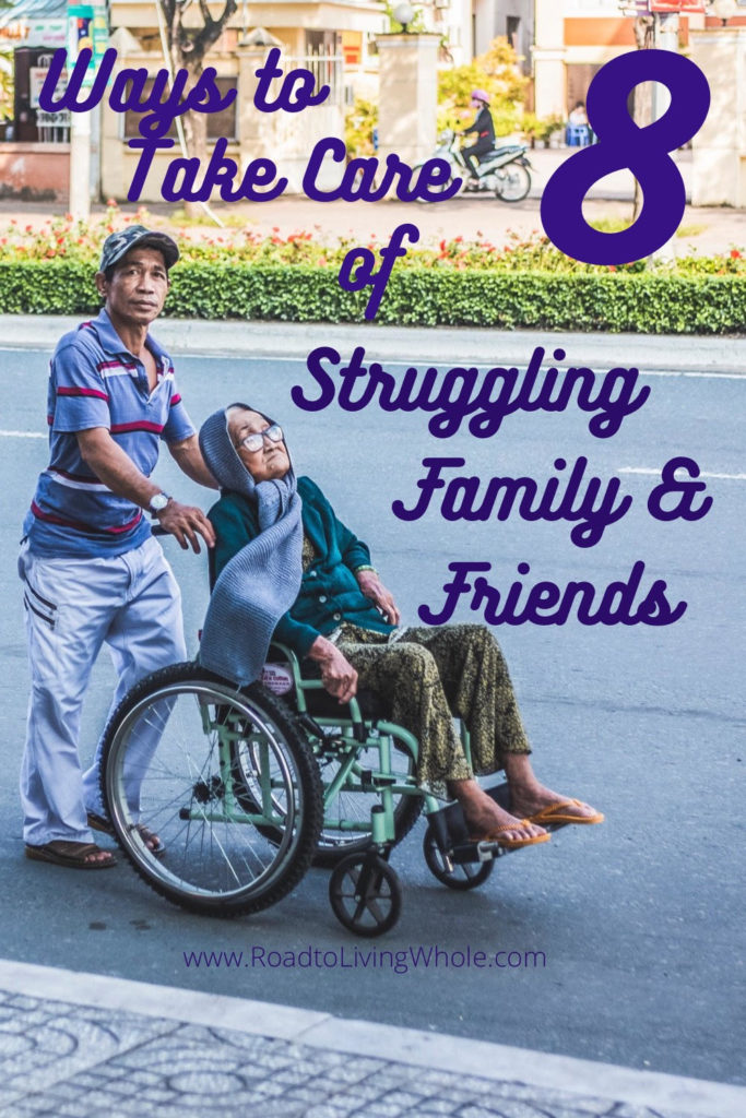 8 ways to help struggling family and friends