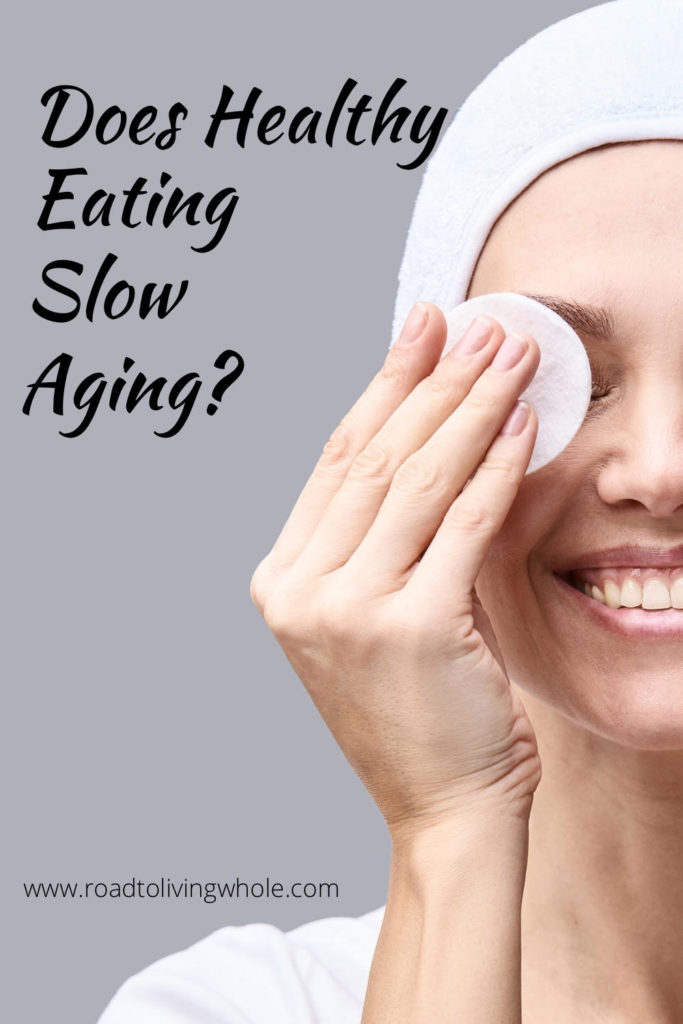 Does Healthy Eating Slow Down Aging?