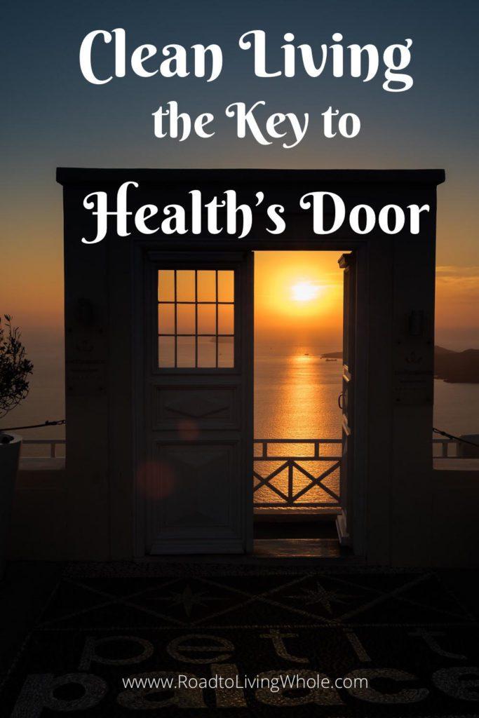 clean living is the key to health's door