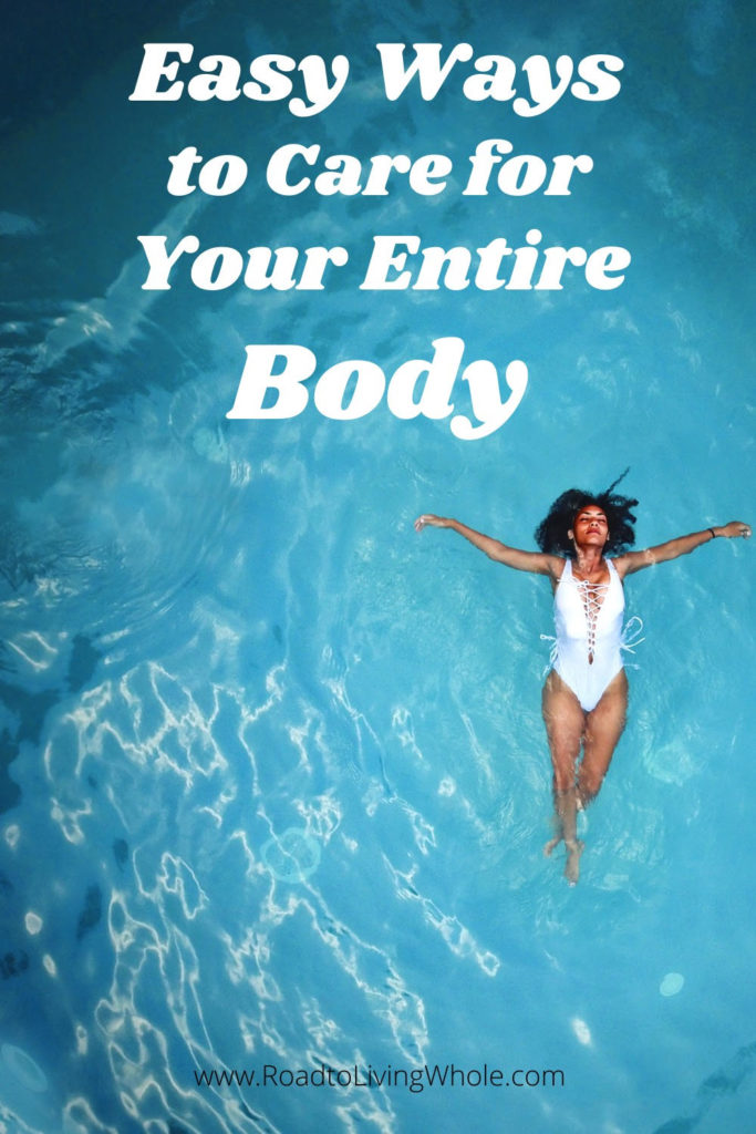 easy ways to care for your entire body