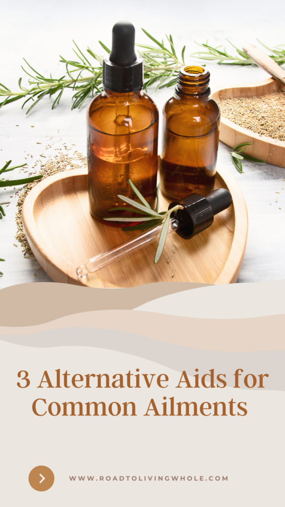 3 Alternative Aids for Common Ailments