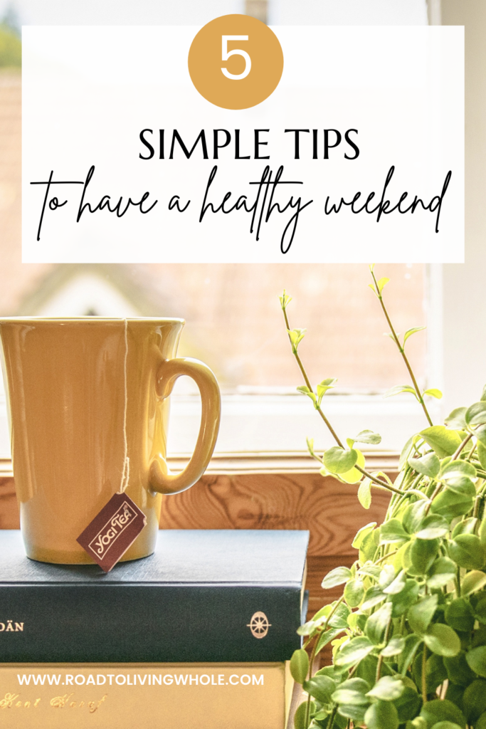 5 simple tips for a healthy weekend